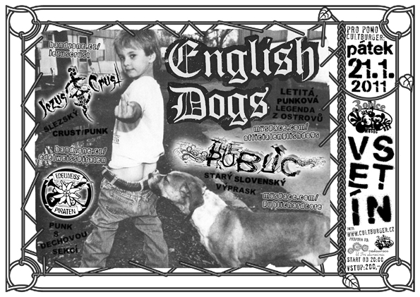 21.1.2011 VSETÍN - 3 Opice >  ENGLISH DOGS + THE PUBLIC + JEZUS CRUST + EDELWEISS PIRATEN